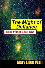The Might of Defiance: Elise t'Hoot Book One Kindle Edition