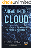 Ahead in the Cloud: Best Practices for Navigating the Future of Enterprise IT (English Edition)
