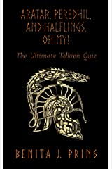 Aratar, Peredhil, and Halflings, Oh My!: The Ultimate Tolkien Quiz Kindle Edition
