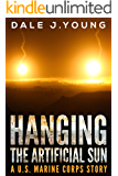 Hanging the Artificial Sun: A U.S. Marine Corps Story