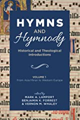 Hymns and Hymnody: Historical and Theological Introductions, Volume 1: From Asia Minor to Western Europe Kindle Edition