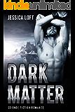 Dark Matter:   SCIENCE FICTION ROMANCE