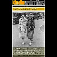 Movie Dynasty Princesses: Irene Mayer Selznick and Edith Mayer Goetz