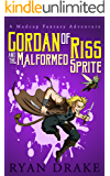 Gordan of Riss and the Malformed Sprite (A Madcap Fantasy Adventure Book 1)