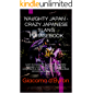 NAUGHTY JAPAN - CRAZY JAPANESE SLANG PHRASEBOOK: Learn to master the basics of the Japanese language, crazy Japanese slang, Japanese compliments & much more.