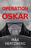 Operation Oskar: An East German Spy Novel (Reim Book 2)