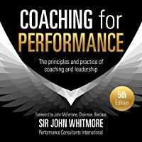 Coaching for Performance, 5th Edition: The Principles and Practice of Coaching and Leadership: Fully Revised 25th…