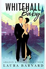 Whitehall Baby: A Surprise Pregnancy, Fake Relationship Romantic Comedy Perfect for Chick Lit Fans Kindle Edition