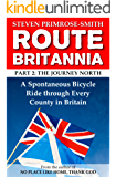 Route Britannia, the Journey North: A Spontaneous Bicycle Ride through Every County in Britain (English Edition)