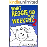What Reggie Did on the Weekend 2: Unfair! (The Reggie Books)