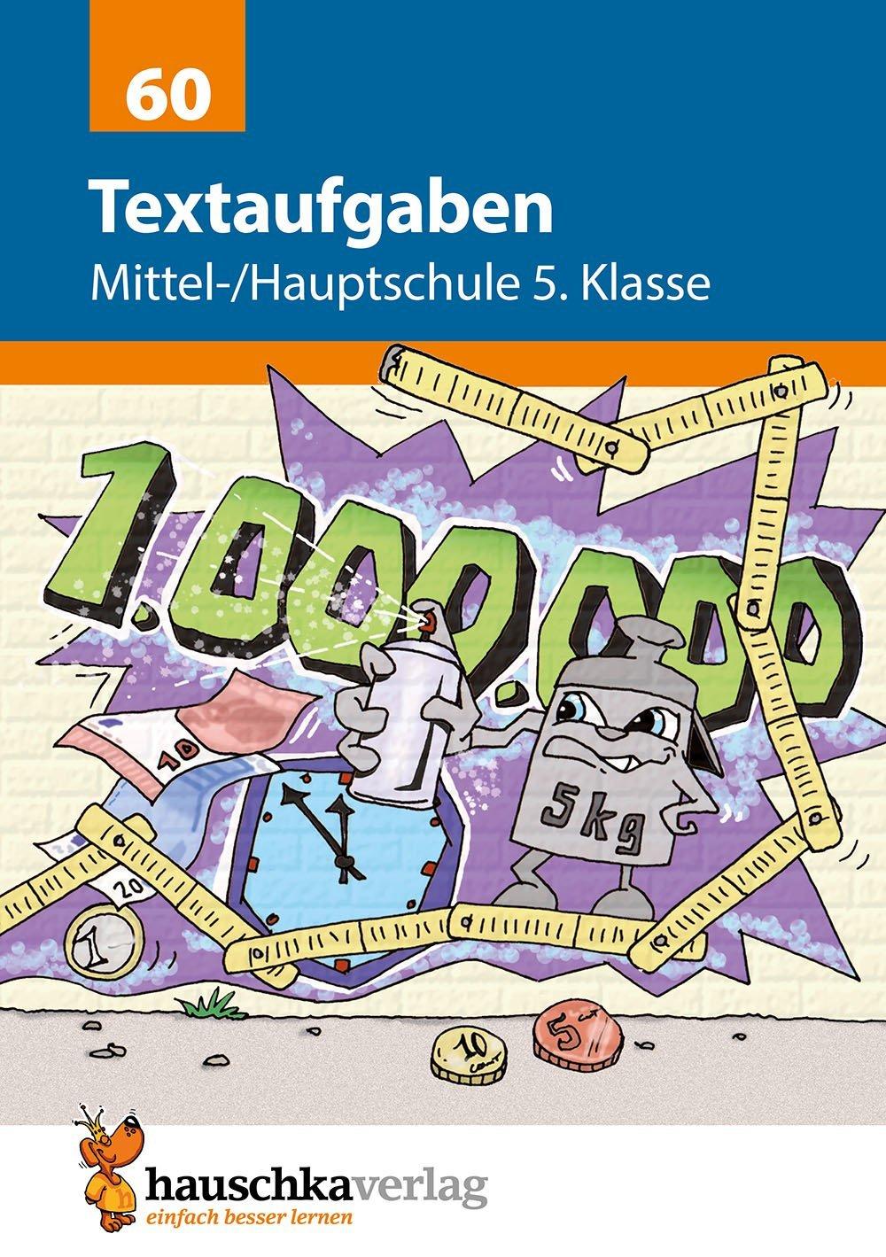 Textaufgaben Mittel-/Hauptschule 5. Klasse (Mathematik: Textaufgaben/Sachaufgaben, Band 60)