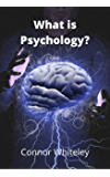 What is Psychology? (An Introductory Series Book 0)