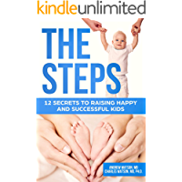 The Steps: 12 Secrets To Raising Happy and Successful Kids