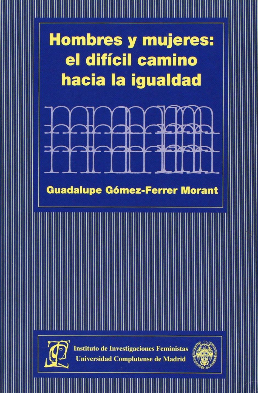 Read Online Hombres y mujeres / Men and Women: El Dificil Camino Hacia La Igualdad (Spanish Edition) pdf