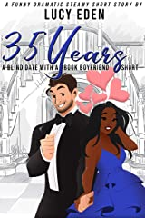 35 Years: A Blind Date with a Book Boyfriend Short Kindle Edition