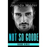 Not So Goode (The Badd Brothers Book 14)