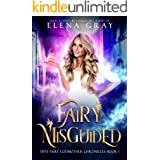 Fairy Misguided (Tipsy Fairy Godmother Chronicles Book 1)