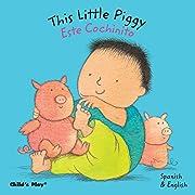 This Little Piggy/Este Cochinito (Dual Language Baby Board Books- English/Spanish) (Spanish and English Edition)