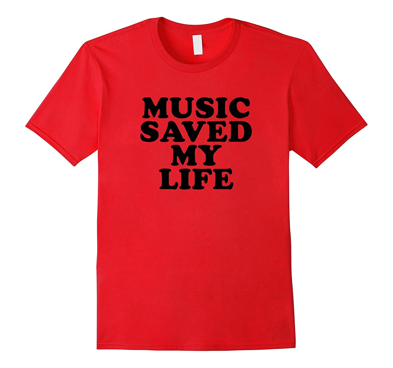 Music Saved My Life Tee Shirt-AZP