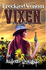 Freckled Venom: Vixen: The Early Years Kindle Edition