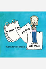 I Miss You All Day All Week Kindle Edition