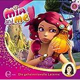 Mia and me - Die geheimnisvolle Laterne - Das Original-Hörspiel zur TV-Serie, Folge 8