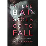 Where Bad Girls Go to Fall: A Best Friend's Brother Romance (The Good Girls Series Book 2)