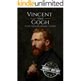 Vincent van Gogh: A Life From Beginning to End (Biographies of Painters)