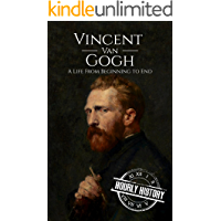 Vincent van Gogh: A Life From Beginning to End (Biographies of Painters Book 2) book cover