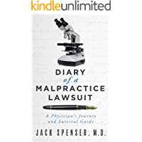 DIARY of a MALPRACTICE LAWSUIT: A Physicians Journey and Survival Guide