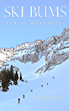 Ski Bums and the Art of Skiing