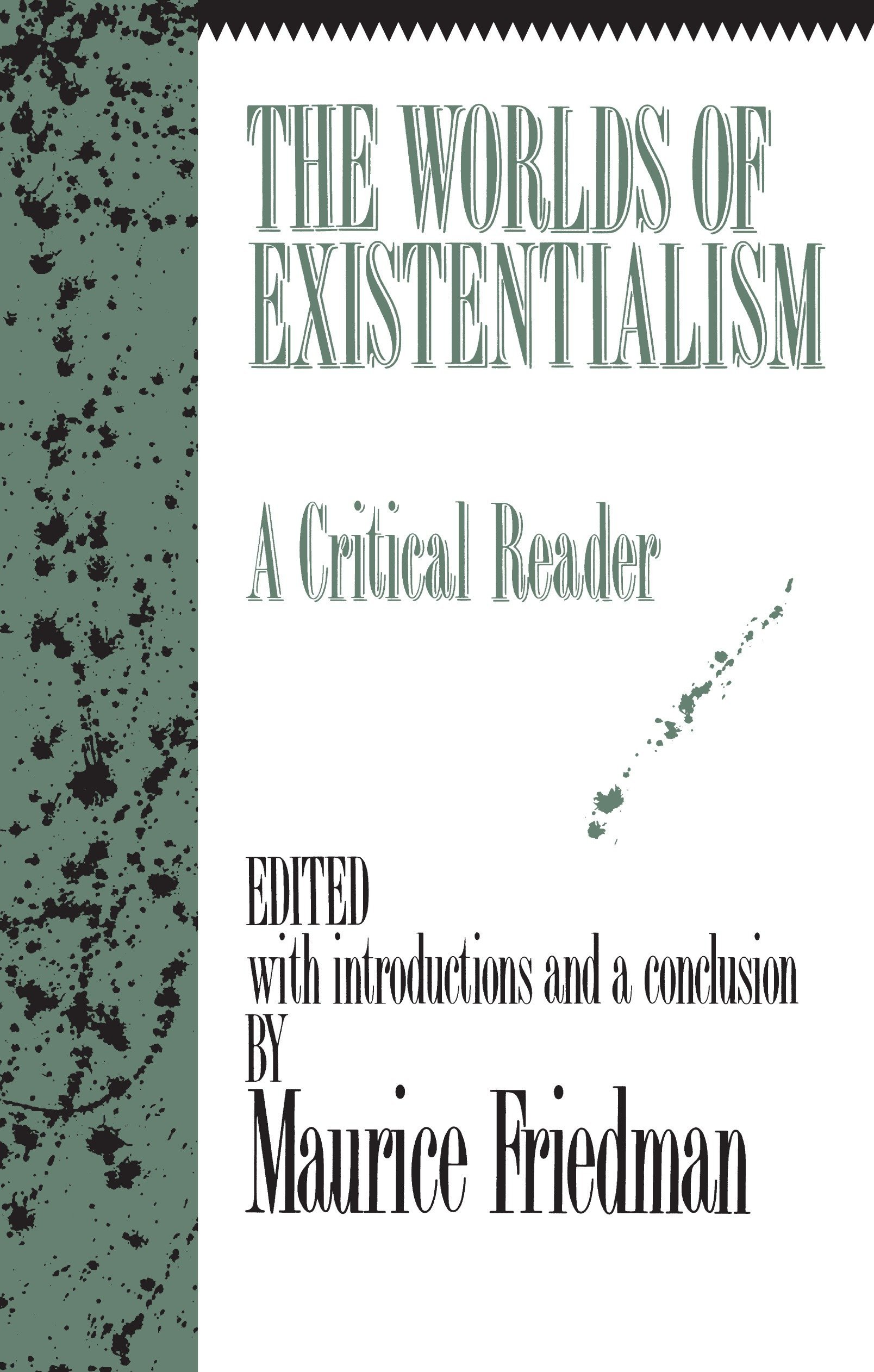 The Worlds of Existentialism: A Critical Reader: Maurice Friedman:  9781573922760: Amazon.com: Books