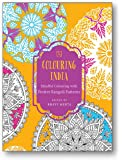 Colouring India: Mindful Colouring with Festive Rangoli Patterns