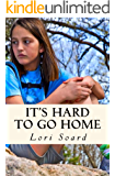 It's Hard to Go Home: A Dealing with Death and Dying / Loss of Loved One YA Novel