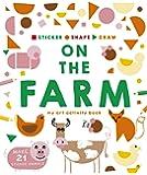 Sticker, Shape, Draw: On the Farm: My Art Activity Book