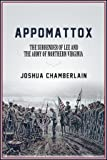 Appomattox: The Surrender of the Army of Northern
