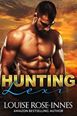 Hunting Lexi: An Enemies-To-Lovers Romantic Scorcher Kindle Edition