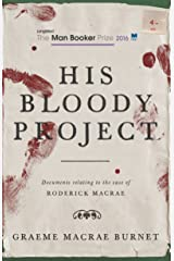 His Bloody Project: Documents relating to the case of Roderick Macrae Kindle Edition