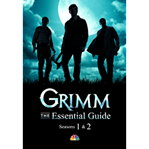 Grimm: The Essential Guide: Seasons 1 & 2