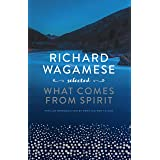Richard Wagamese Selected: What Comes from Spirit