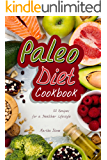 Paleo Diet Cookbook: 50 Recipes for a Healthier Lifestyle