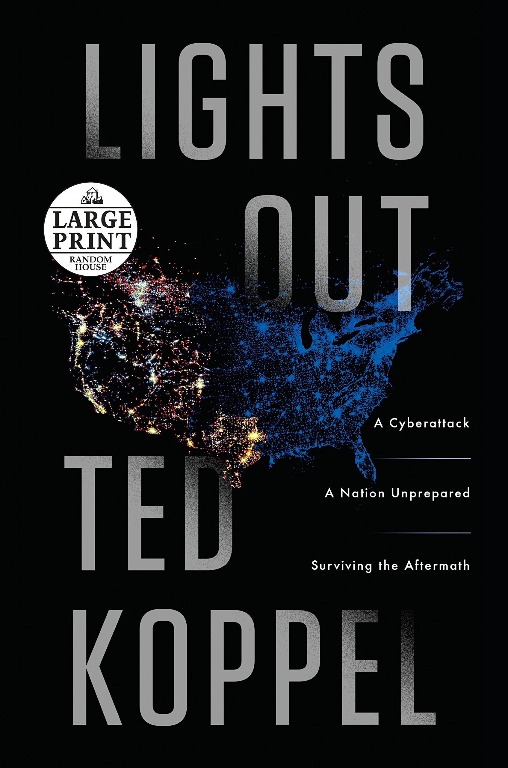 Lights Out: A Cyberattack, A Nation Unprepared, Surviving the Aftermath (Random House Large Print) PDF ePub fb2 ebook
