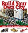 Build Your Own City: The Big Unofficial Lego Builders Book