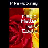 Magic, Matter and Qualia (The God Series Book 20)