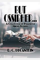 But Ossipher: Flash Fiction (Miranda) Kindle Edition