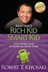 Rich Kid Smart Kid: Giving Your Child a Financial Head Start (Rich Dad's (Paperback)) Kindle Edition