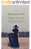 Breaking Bravely: The Self-Love Edition