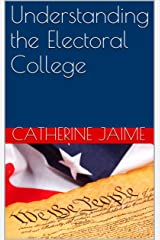 Understanding the Electoral College Kindle Edition
