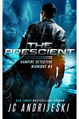 The Prescient: A Science Fiction Vampire Detective Novel (Vampire Detective Midnight Book 3) Kindle Edition