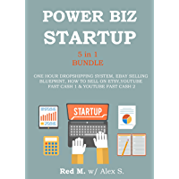 POWER ONLINE BIZ START UP (5 in 1 Bundle): ONE HOUR DROPSHIPPING SYSTEM, EBAY SELLING BLUEPRINT, HOW TO SELL ON ETSY, YOUTUBE FAST CASH 1 & YOUTUBE FAST CASH 2 (English Edition)